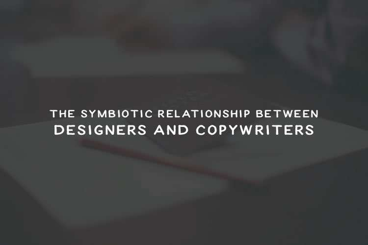 The Symbiotic Relationship Between Designers and Copywriters