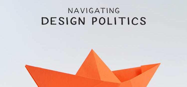 Navigating Design Politics