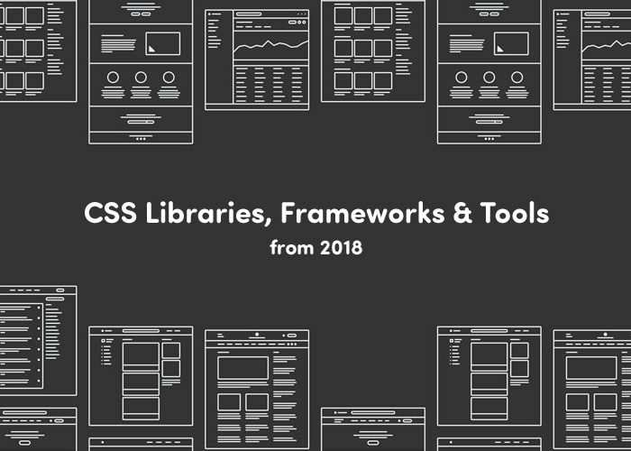 Our 100 Favorite CSS Libraries, Frameworks and Tools from 2018