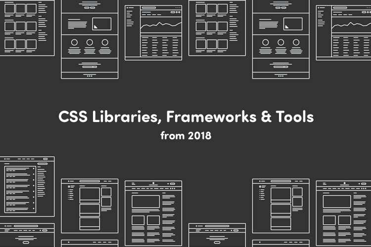 Our 100 Favorite CSS Libraries, Frameworks and Tools for 2019