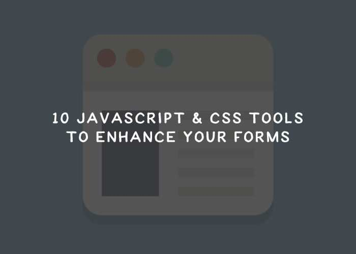 10 JavaScript & CSS Frameworks for Enhancing HTML Forms