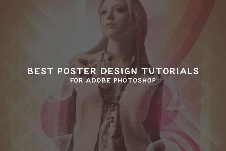 The 35 Best Poster Design Tutorials for Adobe Photoshop