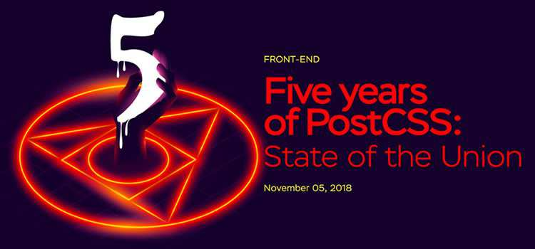 Five years of PostCSS: State of the Union