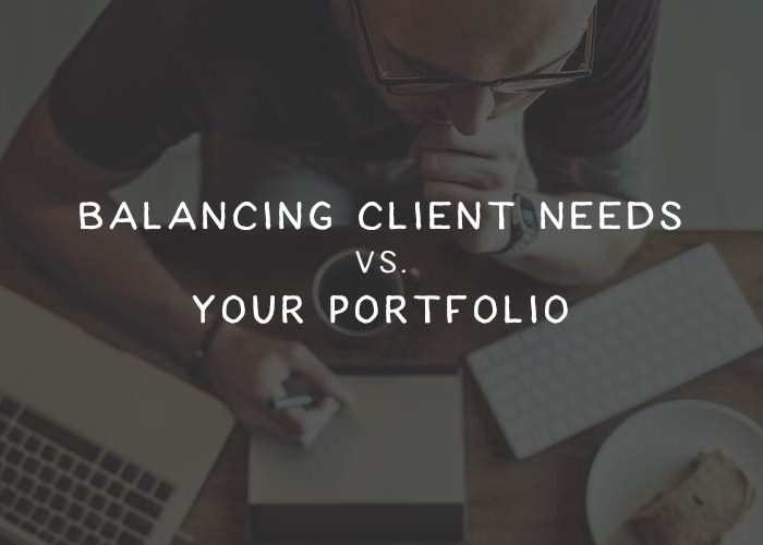 Balancing Client Needs vs. Your Portfolio