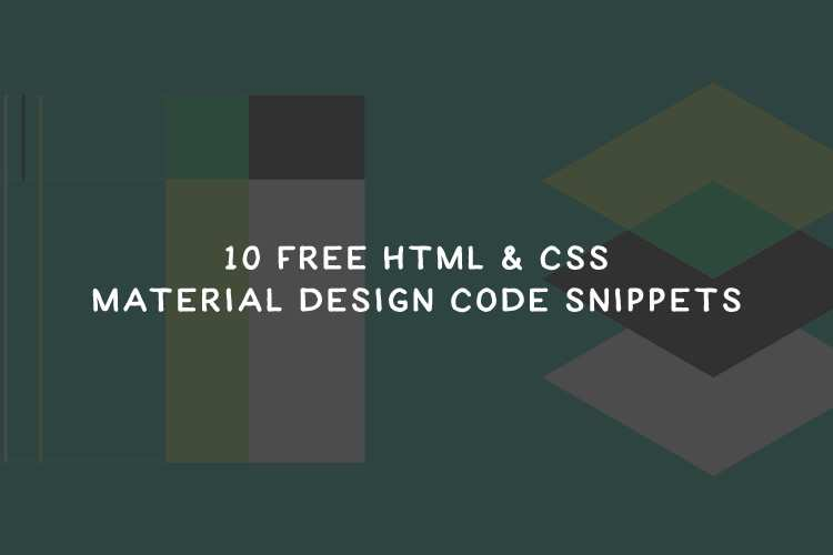 10 Free HTML & CSS Material Design Code Snippets