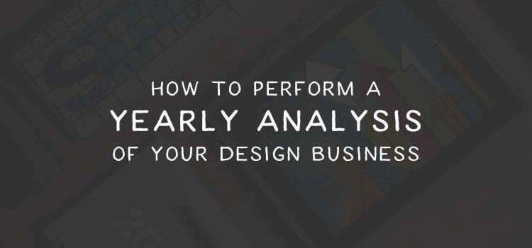 Performing a Yearly Analysis of Your Design Business