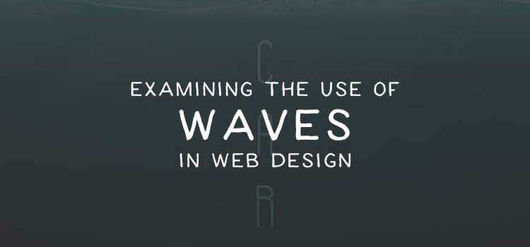 Rocking the Boat: Examining the Use of Waves in Web Design