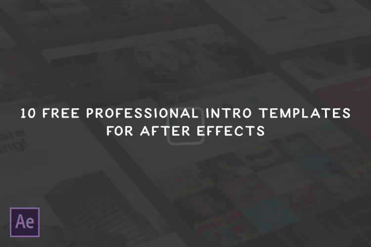 10 Free Professional Intro Video Templates for After Effects