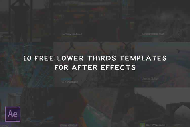The 10 Best Free Lower Thirds Templates For After Effects