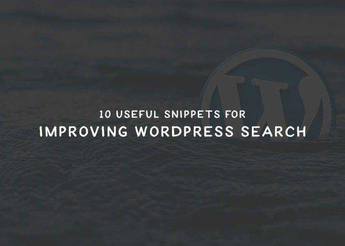 10 Useful Snippets for Improving WordPress Search