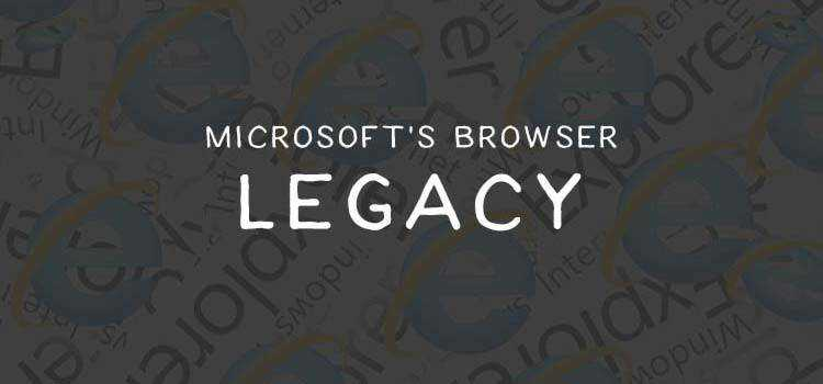 Microsoft's Browser Legacy
