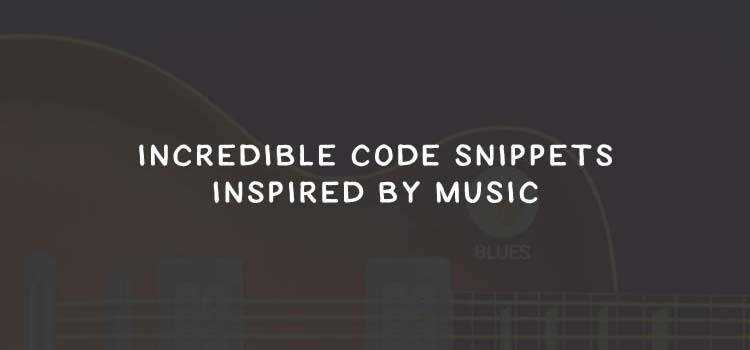 Incredible Code Snippets Inspired by Music