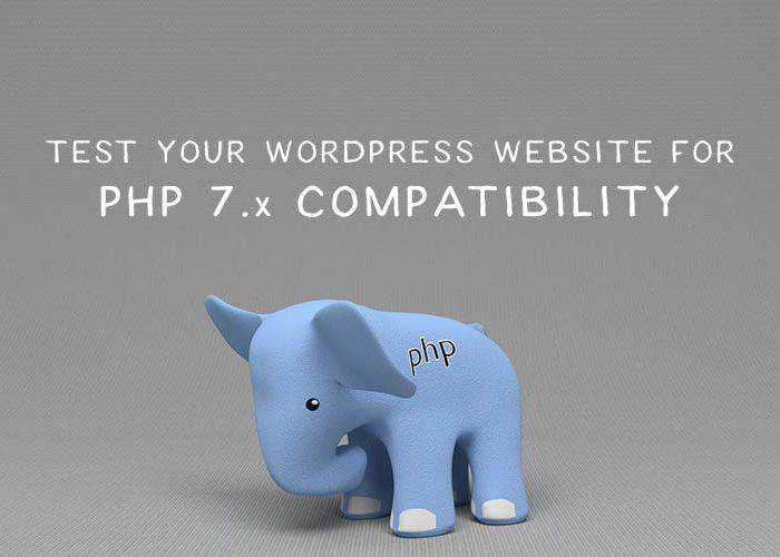 How to Test Your WordPress Website for PHP 7.x Compatibility