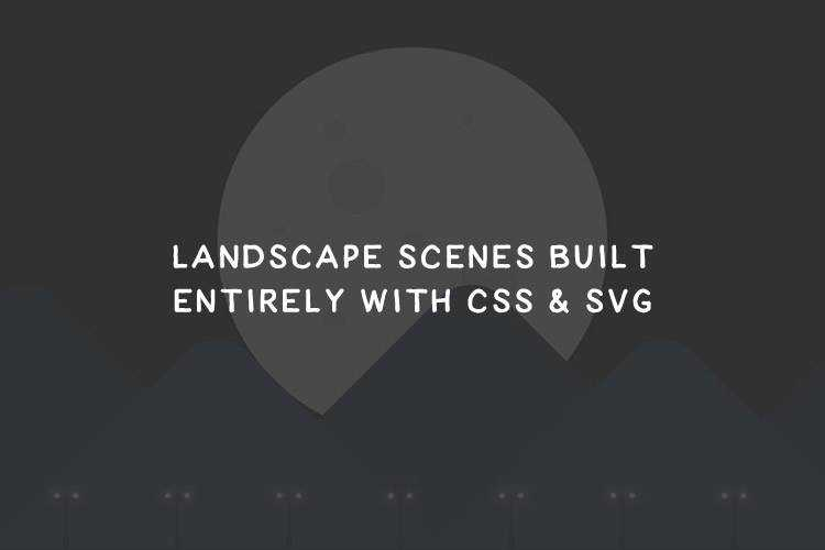 12 Landscape Scenes Built Entirely With CSS & SVG