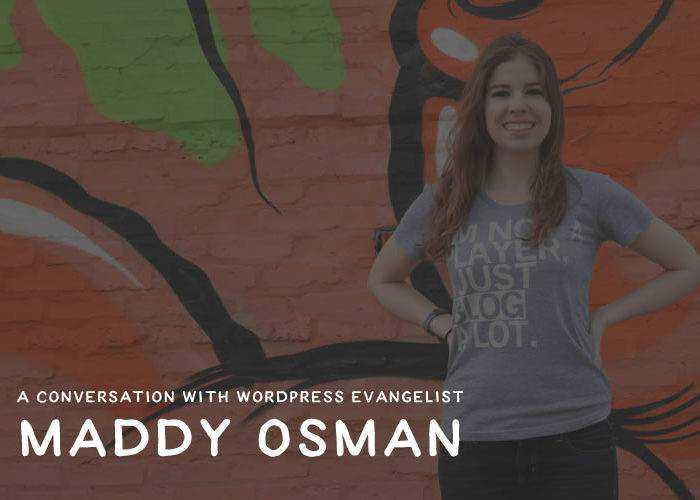 A Conversation with WordPress Evangelist Maddy Osman