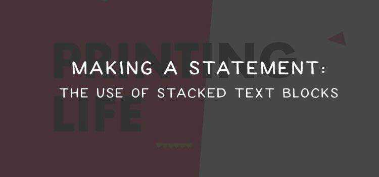 Making a Statement: The Use of Stacked Text Blocks in Web Design