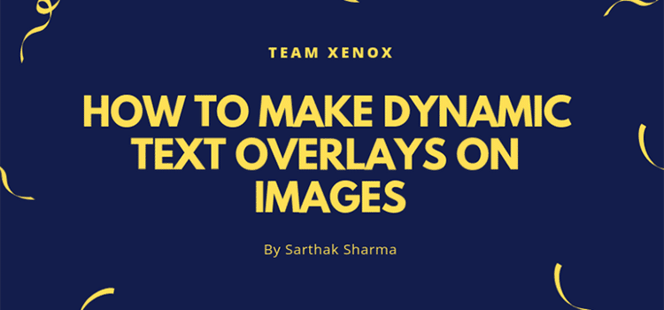 How to make Dynamic Text Overlays on Images