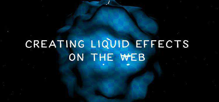Creating Liquid Effects on the Web