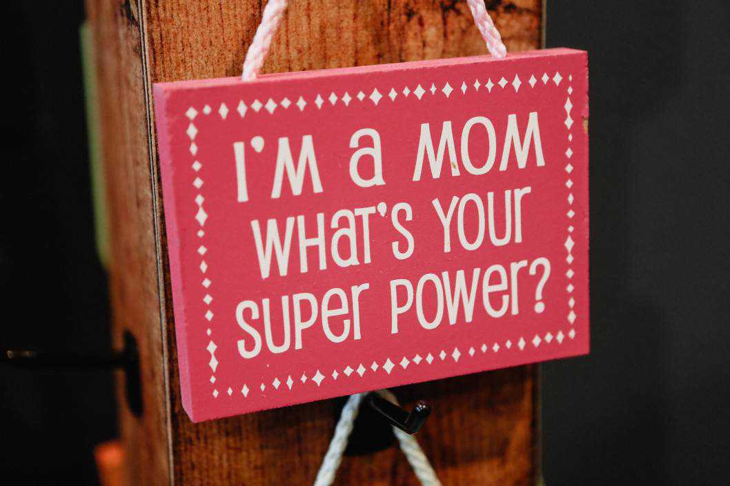 quote a mom what is your super power