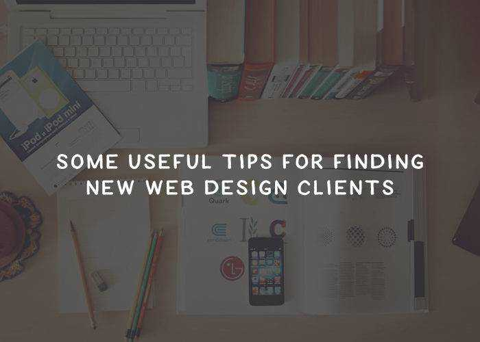 Here are Some Useful Tips For Finding New Web Design Clients