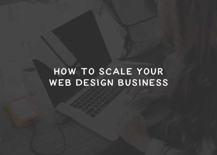 How to Scale Your Web Design Business