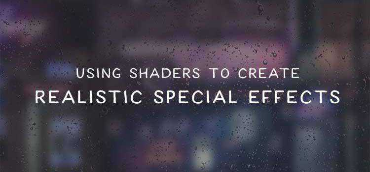 Using Shaders to Create Realistic Special Effects in Web Design