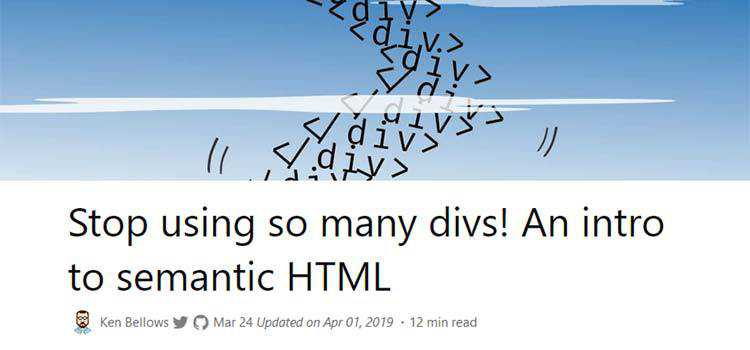 Stop using so many divs! An intro to semantic HTML
