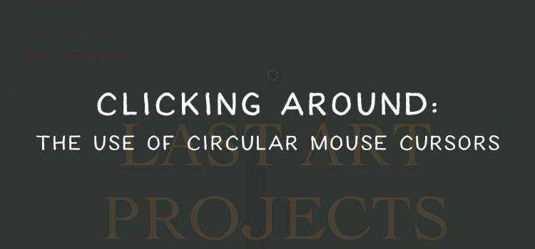 Clicking Around: The Use of Circular Mouse Cursors