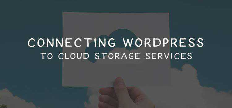 Connecting WordPress to Cloud Storage Services