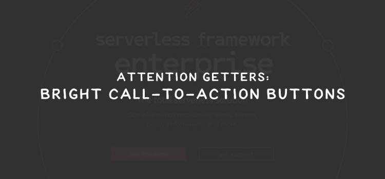 Attention Getters: Bright Call-to-Action Buttons