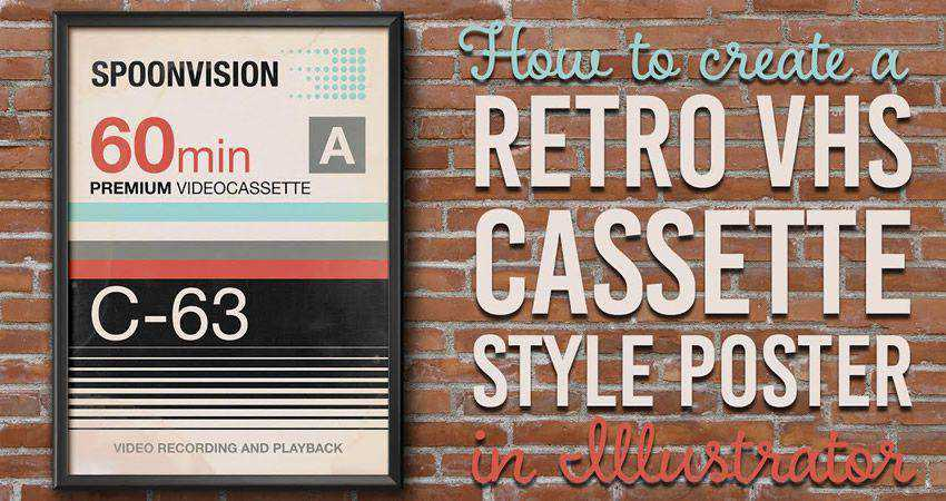 How To Create a Retro VHS Cassette Poster adobe illustrator tutorial