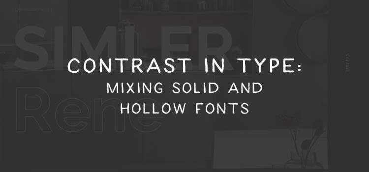 Contrast in Type: Mixing Solid and Hollow Fonts