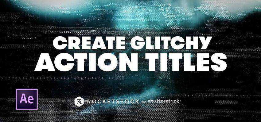 How to Create Action Titles With Glitch Effects