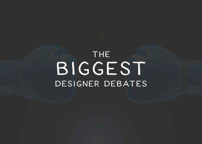 The Biggest Designer Debates