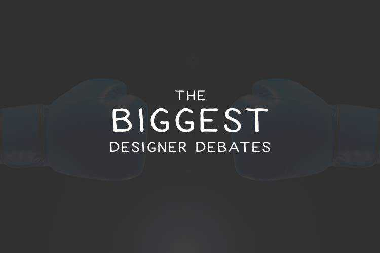 The Biggest Designer Debates