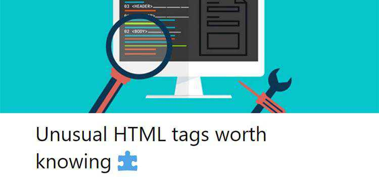 Unusual HTML tags worth knowing