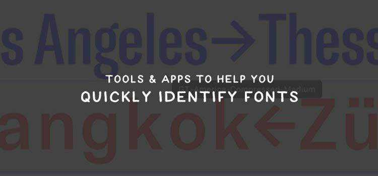 10 Tools & Apps to Help You Quickly Identify Fonts