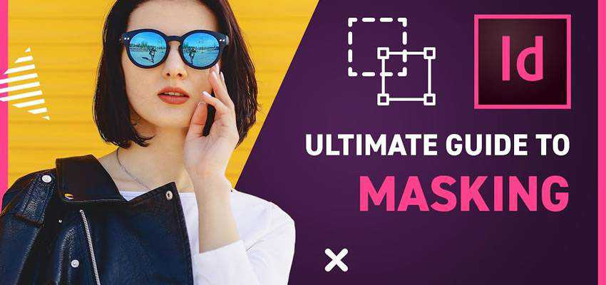 Ultimate Guide to Masking in InDesign