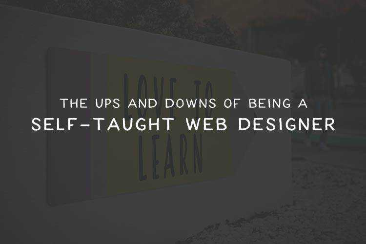 The Ups and Downs of Being a Self-Taught Web Designer