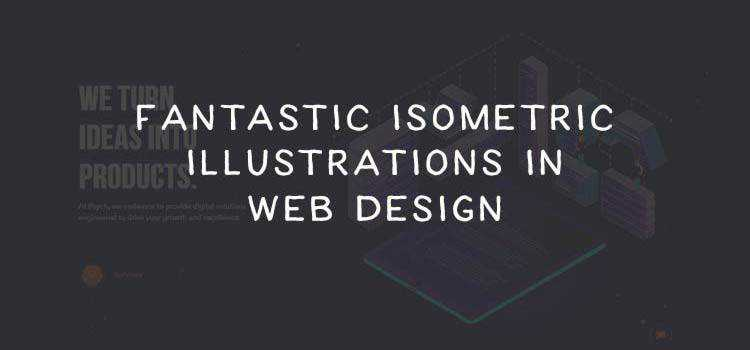 8 Fantastic Examples of Isometric Illustrations in Web Design