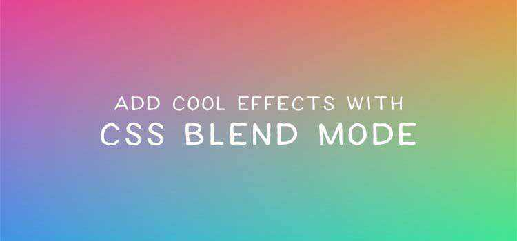 Add Cool Effects with CSS Blend Mode