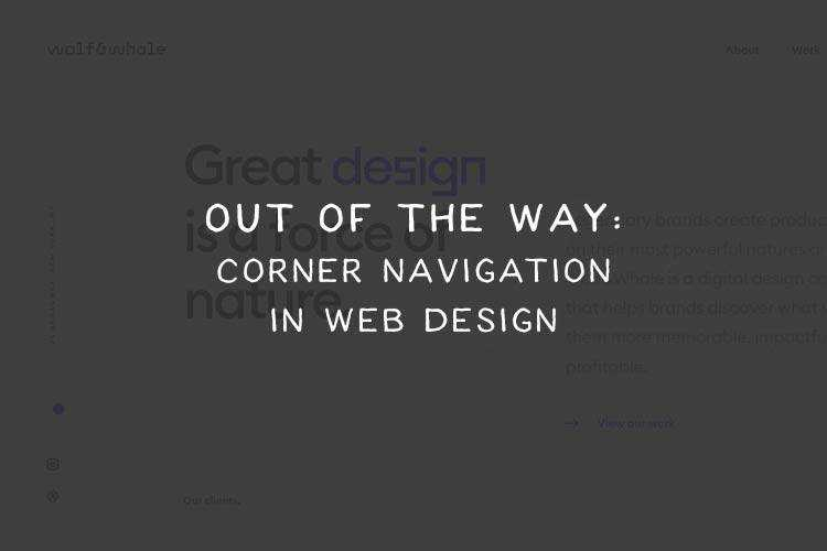 Out of the Way: Corner Navigation in Web Design