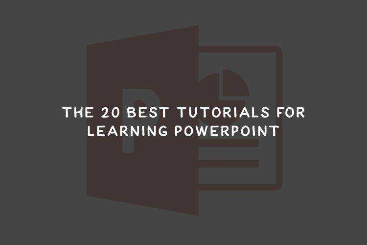 The 20 Best Tutorials for Learning Powerpoint