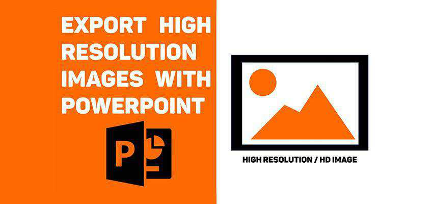 How to Export High-Resolution Images from PowerPoint