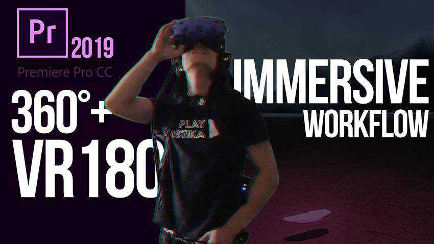 Premiere Pro 2019 Immersive Workflow for VR180 VR360