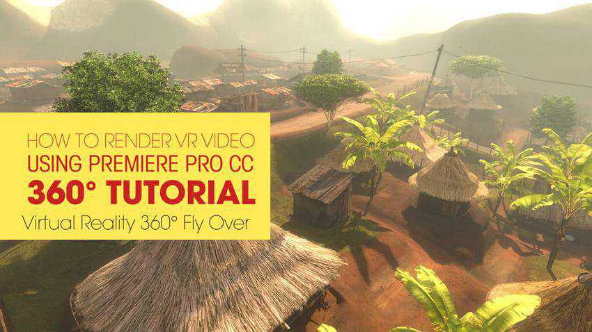 How to Render 360 VR Videos Using Premiere Pro