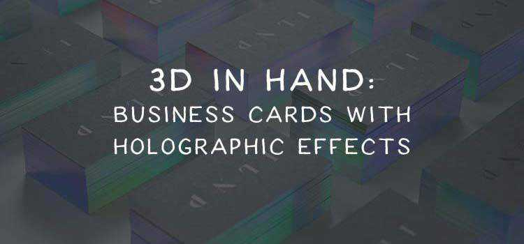 3D in Hand: Business Cards with Holographic Effects