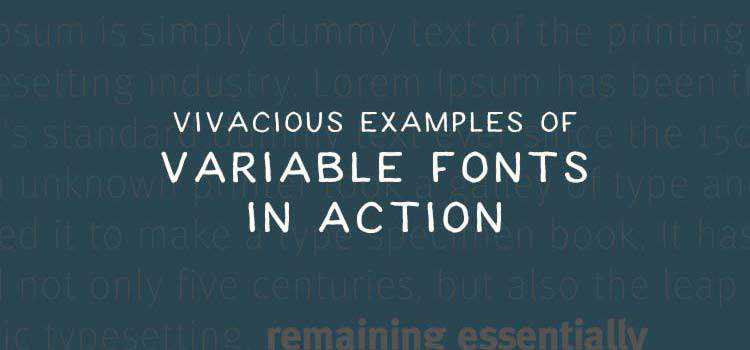 8 Fantastic Examples of Variable Fonts in Action