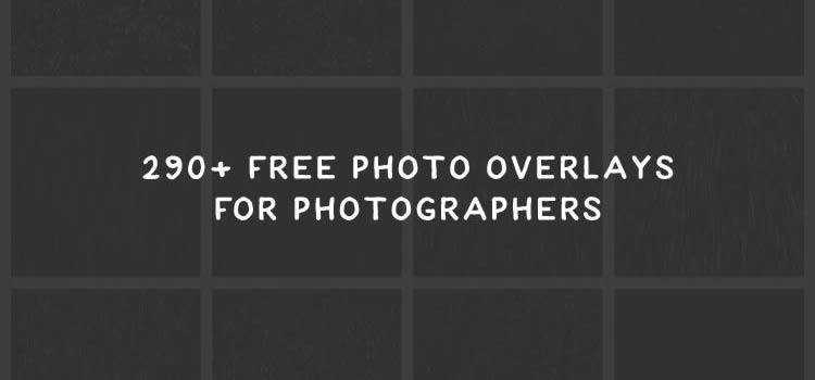 290+ Free Photo Overlays for Photographers
