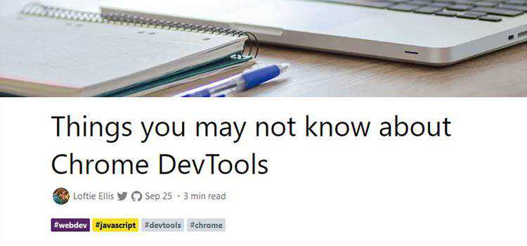 Things you may not know about Chrome DevTools